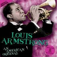 Louis Armstrong: An American Original