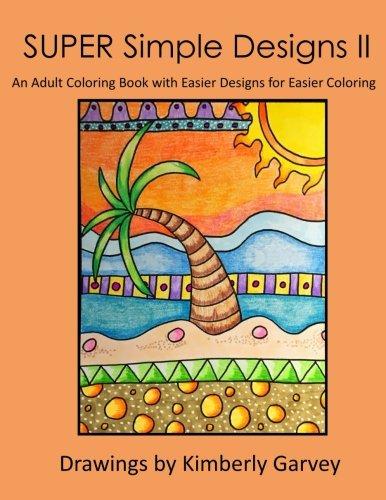 SUPER SIMPLE DESIGNS COLORING BOOK