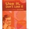 Use It Don't Lose It - A Mental Fitness Workbook