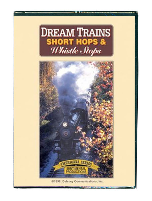 Dream Trains, Short Hops & Whistle Stops | A reminiscence DVD for train lovers
