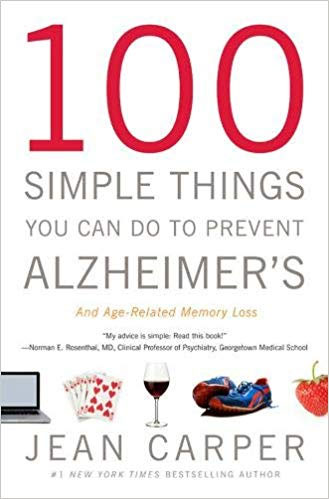 100 Things You Can Do to Prevent Alzheimer's and Age-Related Memory Loss