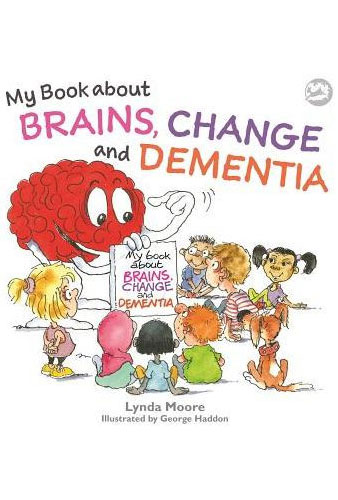 SUGGESTED BOOKS ABOUT DEMENTIA - My Book About Brains, Change and Dementia